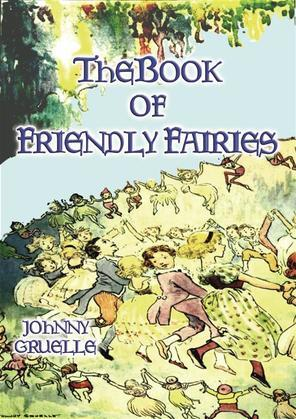THE BOOK OF FRIENDLY FAIRIES - 15 Fantasy and Fairy stories for children