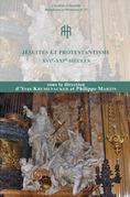 Jésuites et protestantisme. xvie-xxiesiècles