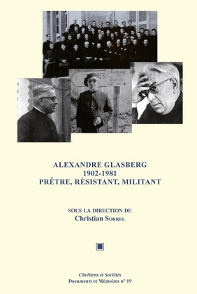 Alexandre Glasberg 1902-1981. Prêtre, résistant, militant