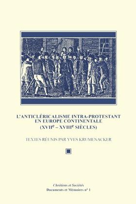 L'Anticléricalisme intra-protestant en Europe continentale (XVIIe-XVIIIesiècles)