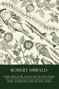 The Wild Plants of Scotland and the Animals of Scotland