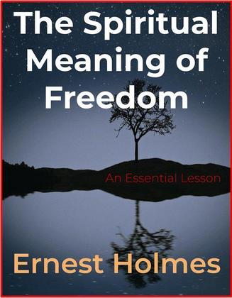 The Spiritual Meaning of Freedom