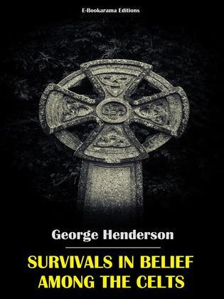 Survivals in Belief Among the Celts