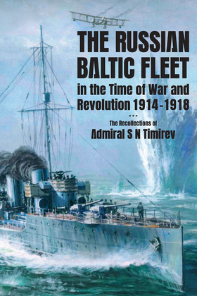 The Russian Baltic Fleet in the Time of War and Revolution, 1914-1918