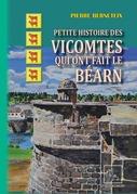 Petite Histoire des Vicomtes qui ont fait le Béarn