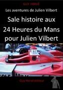 Sale histoire aux 24 Heures du Mans pour Julien Vilbert