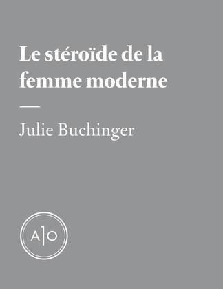 Le stéroïde de la femme moderne
