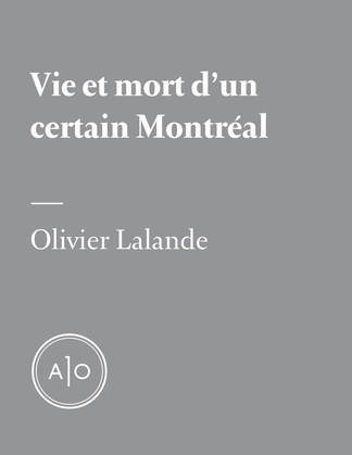 Vie et mort d'un certain Montréal