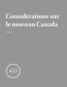 Considérations sur le nouveau Canada [Dossier complet]