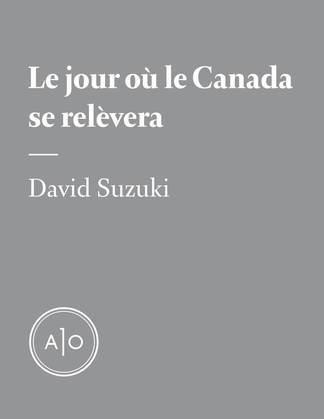 Le jour où le Canada se relèvera