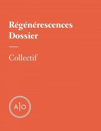 Dossier - Régénérescences