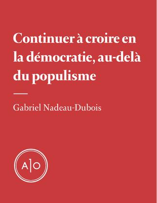 Croire en la démocratie, au-delà du populisme