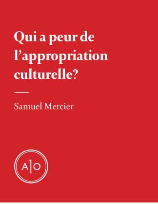 Qui a peur de l'appropriation culturelle?