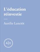 L'éducation réinvestie