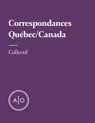 Correspondances Québec/Canada