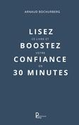 Lisez ce livre et boostez votre confiance en 30 minutes