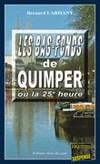 Les bas-fonds de Quimper ou la 25e heure