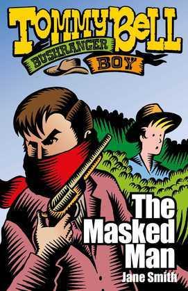 Tommy Bell Bushranger Boy: The Masked Man