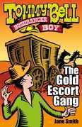 Tommy Bell Bushranger Boy: The Gold Escort Gang