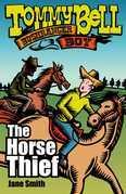 Tommy Bell Bushranger Boy: The Horse Thief