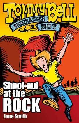 Tommy Bell Bushranger Boy: Shoot-out at the Rock