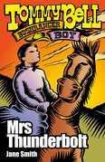 Tommy Bell Bushranger Boy: Mrs Thunderbolt