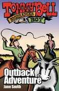Tommy Bell Bushranger Boy: Outback Adventure