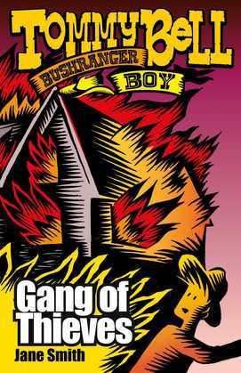 Tommy Bell Bushranger Boy: Gang of Thieves