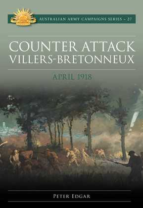 Counter Attack Villers-Bretonneux - April 1918