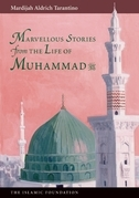 Marvelous Stories from the Life of Muhammad