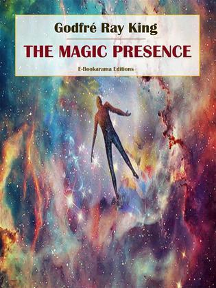 The Magic Presence