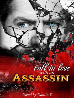 FALL IN LOVE WITH AN ASSASSIN