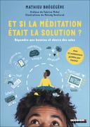 Et si la méditation était la solution ?