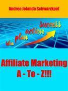 Affiliate Marketing A - To - Z!!!