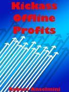 Kickass Offline Profits