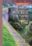 Petite Histoire de Montreuil-sur-Mer et de son Château
