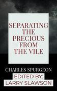Separating the Precious From the Vile