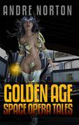Andre Norton: Golden Age Space Opera Tales