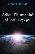 Adieu l'humanité  et bon voyage