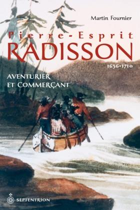 Pierre-Esprit Radisson   1636-1710