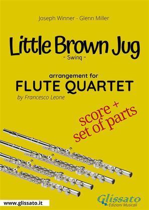 Little Brown Jug - Flute Quartet score & parts