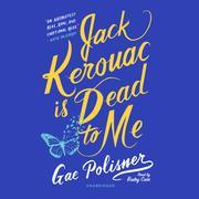 Jack Kerouac Is Dead to Me