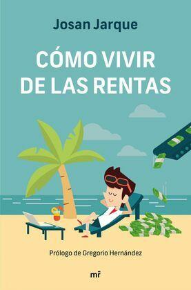 Cómo vivir de las rentas