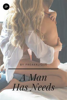 A Man Has Needs