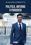Politica, Inferno o Paradiso