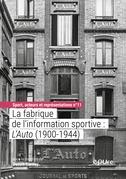 La fabrique de l'information sportive : L'Auto (1900-1944)