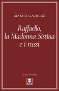 Raffaello, la Madonna Sistina e i russi