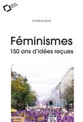 Féminismes : 150 ans d'idées reçues