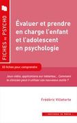 Évaluer et prendre en charge l'enfant et l'adolescent en psychologie
