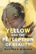 Yellow and the Perception of Reality